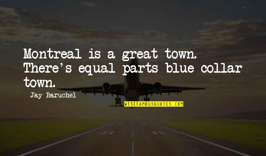 Montreal Quotes By Jay Baruchel: Montreal is a great town. There's equal parts