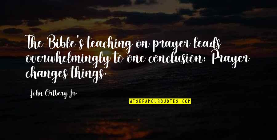 Monty Python Parrot Quotes By John Ortberg Jr.: The Bible's teaching on prayer leads overwhelmingly to