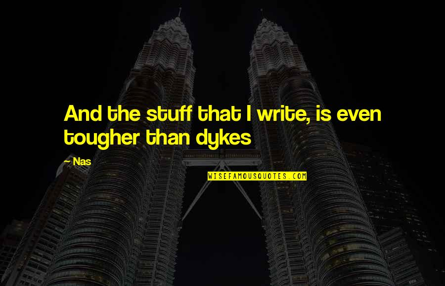 Monty Python Parrot Quotes By Nas: And the stuff that I write, is even
