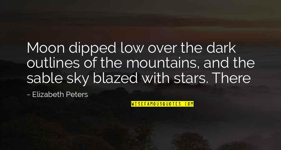 Moon And Sky Quotes By Elizabeth Peters: Moon dipped low over the dark outlines of
