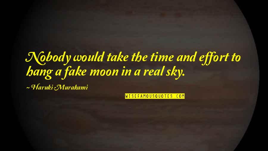 Moon And Sky Quotes By Haruki Murakami: Nobody would take the time and effort to