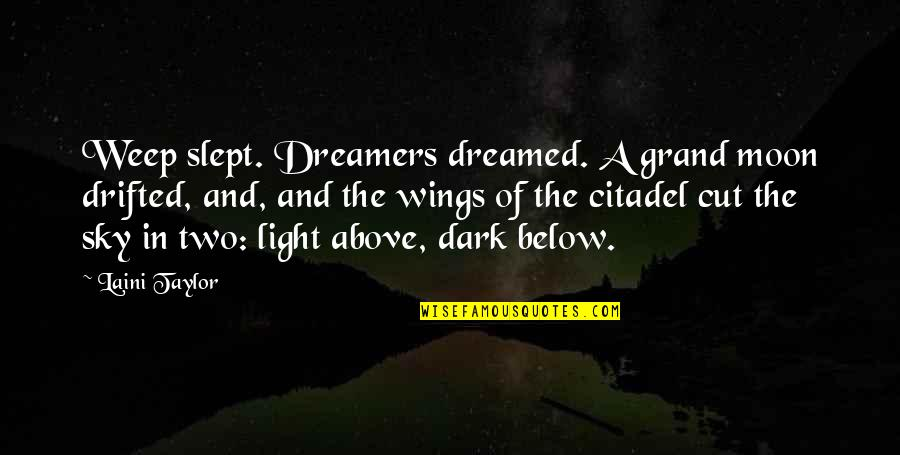 Moon And Sky Quotes By Laini Taylor: Weep slept. Dreamers dreamed. A grand moon drifted,