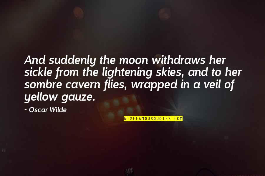 Moon And Sky Quotes By Oscar Wilde: And suddenly the moon withdraws her sickle from