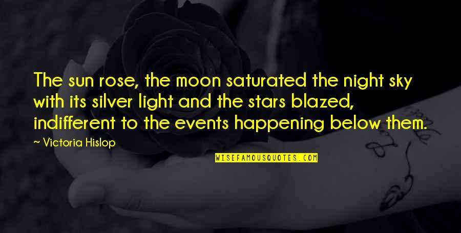 Moon And Sky Quotes By Victoria Hislop: The sun rose, the moon saturated the night