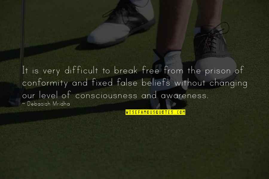 Moon Lunacy Quotes By Debasish Mridha: It is very difficult to break free from