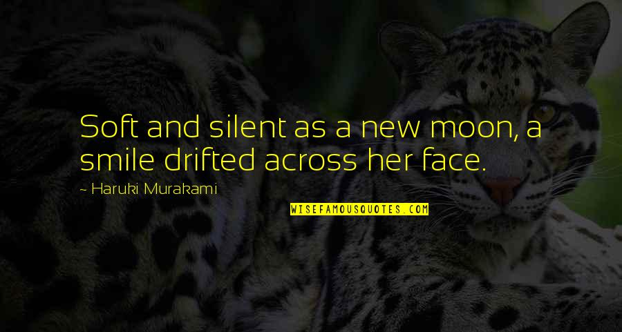 Moon Smile Quotes By Haruki Murakami: Soft and silent as a new moon, a