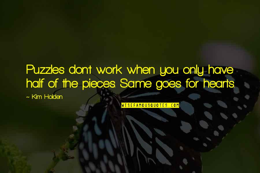 Moon Smile Quotes By Kim Holden: Puzzles don't work when you only have half