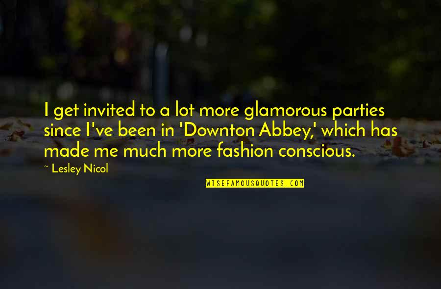 Moon Smile Quotes By Lesley Nicol: I get invited to a lot more glamorous