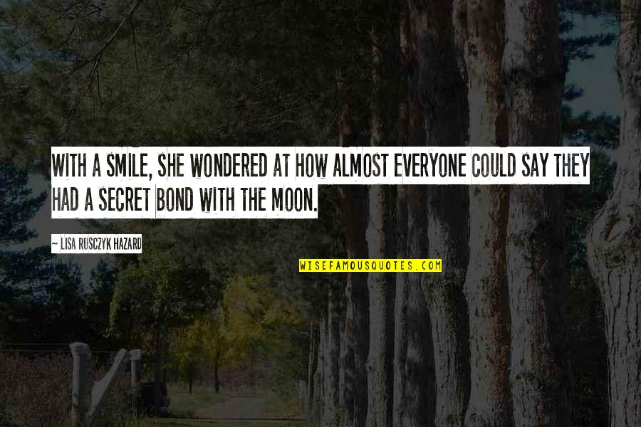 Moon Smile Quotes By Lisa Rusczyk Hazard: With a smile, she wondered at how almost