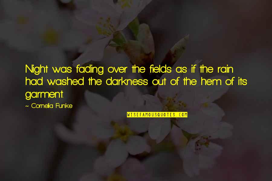 Moonlit Quotes By Cornelia Funke: Night was fading over the fields as if