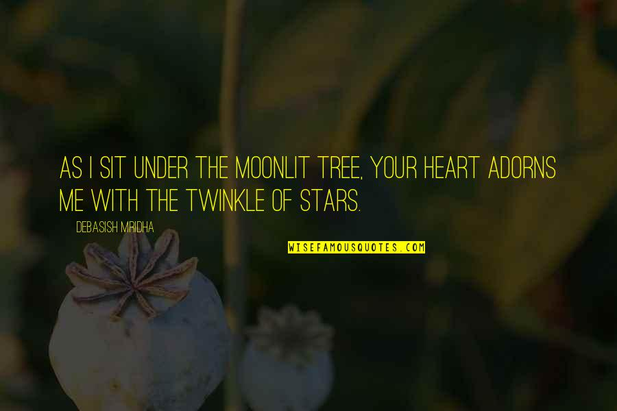 Moonlit Quotes By Debasish Mridha: As I sit under the moonlit tree, your