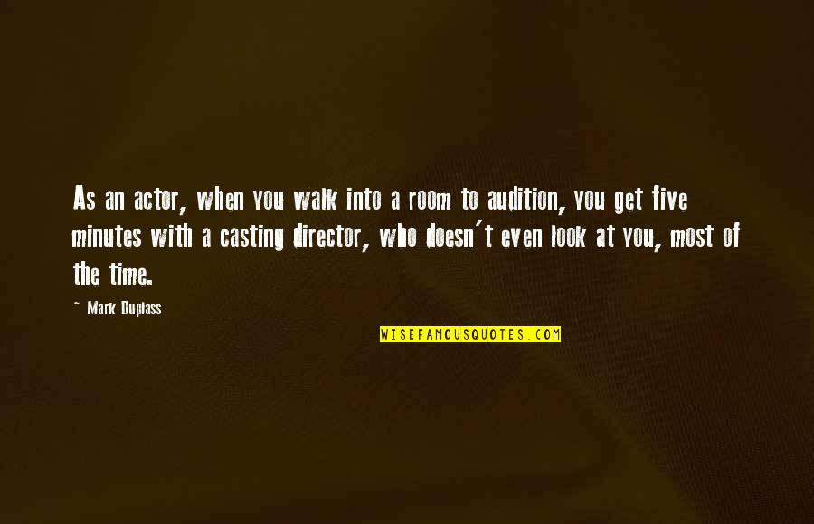 Moonlit Quotes By Mark Duplass: As an actor, when you walk into a
