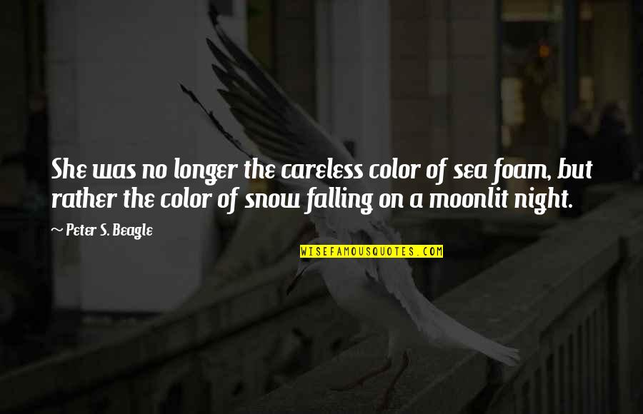 Moonlit Quotes By Peter S. Beagle: She was no longer the careless color of
