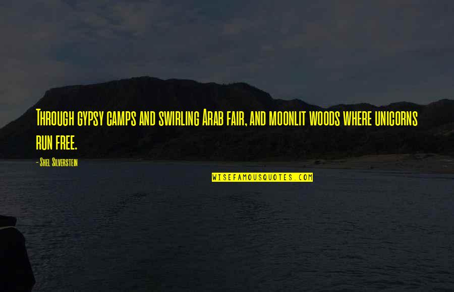 Moonlit Quotes By Shel Silverstein: Through gypsy camps and swirling Arab fair, and