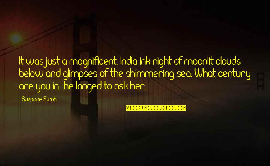 Moonlit Quotes By Suzanne Stroh: It was just a magnificent, India-ink night of