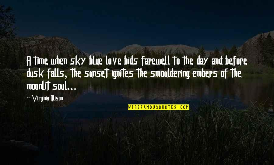 Moonlit Quotes By Virginia Alison: A time when sky blue love bids farewell