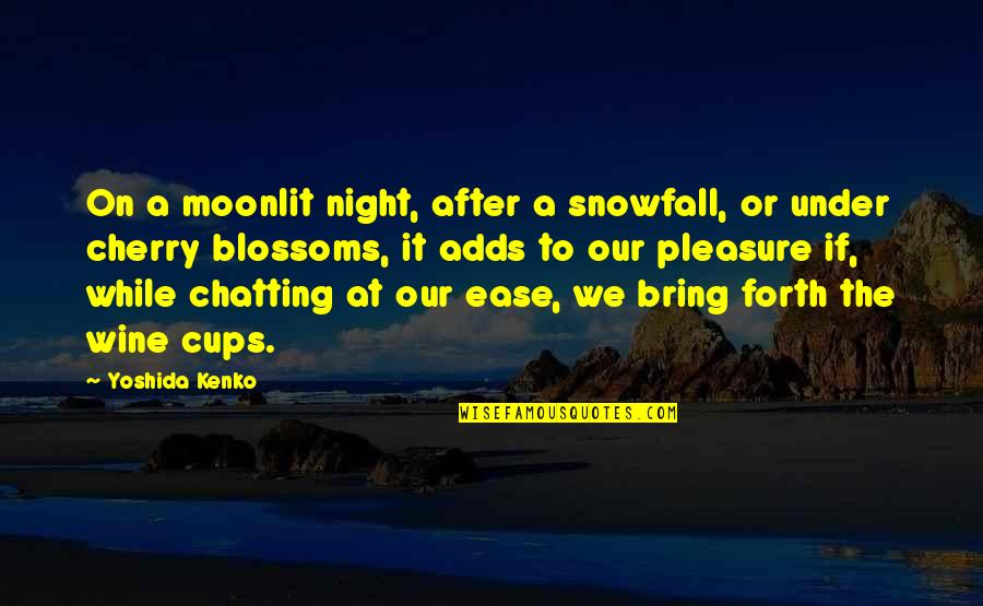 Moonlit Quotes By Yoshida Kenko: On a moonlit night, after a snowfall, or
