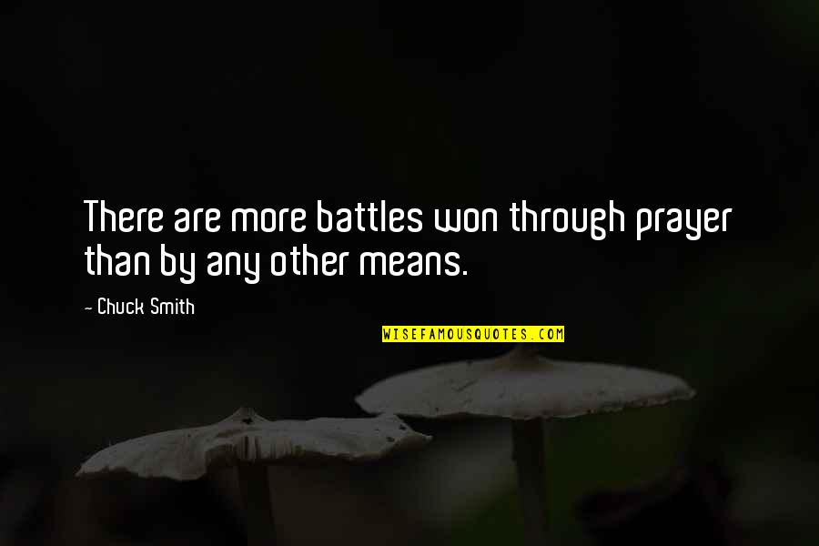 Moonman Quotes By Chuck Smith: There are more battles won through prayer than