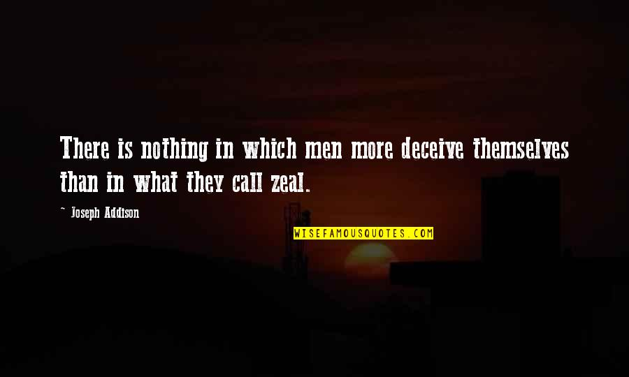 Moral Cautionary Quotes By Joseph Addison: There is nothing in which men more deceive