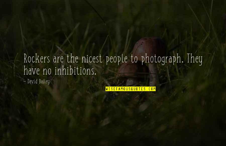 Morality And Dignity Quotes By David Bailey: Rockers are the nicest people to photograph. They