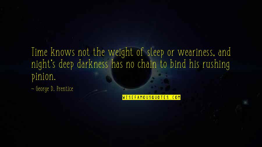 Morality Issues Quotes By George D. Prentice: Time knows not the weight of sleep or