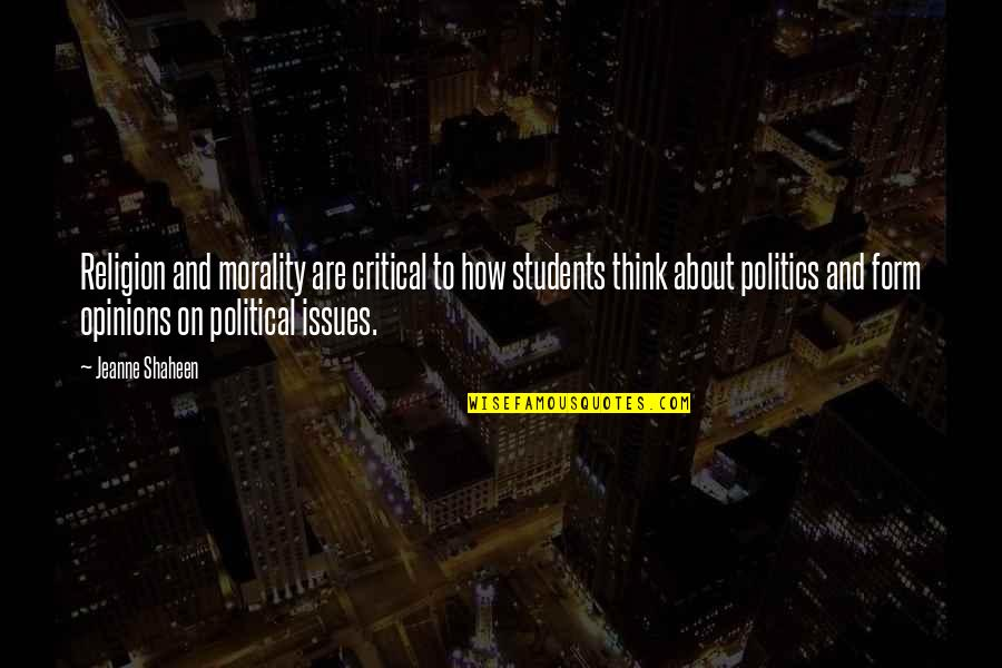 Morality Issues Quotes By Jeanne Shaheen: Religion and morality are critical to how students