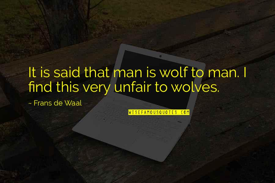 Morality Philosophy Quotes By Frans De Waal: It is said that man is wolf to