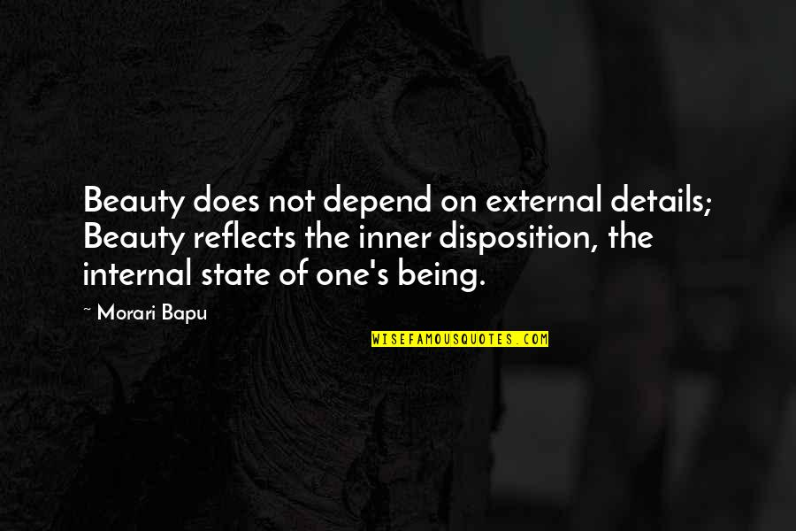 Morari Bapu Best Quotes By Morari Bapu: Beauty does not depend on external details; Beauty