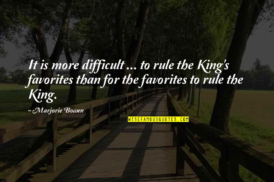 More Difficult Than Quotes By Marjorie Bowen: It is more difficult ... to rule the