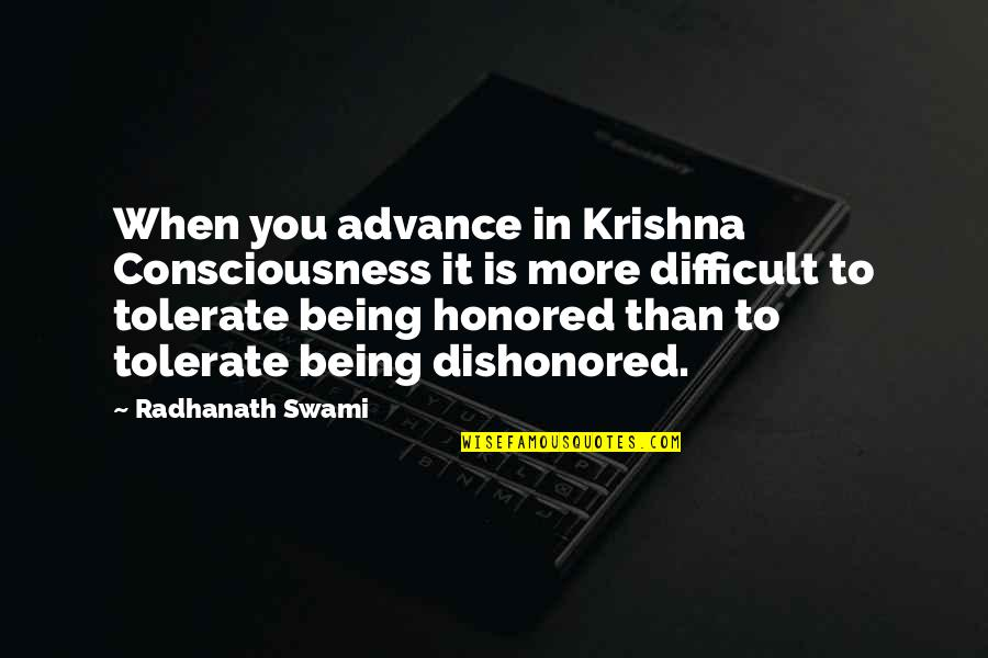More Difficult Than Quotes By Radhanath Swami: When you advance in Krishna Consciousness it is