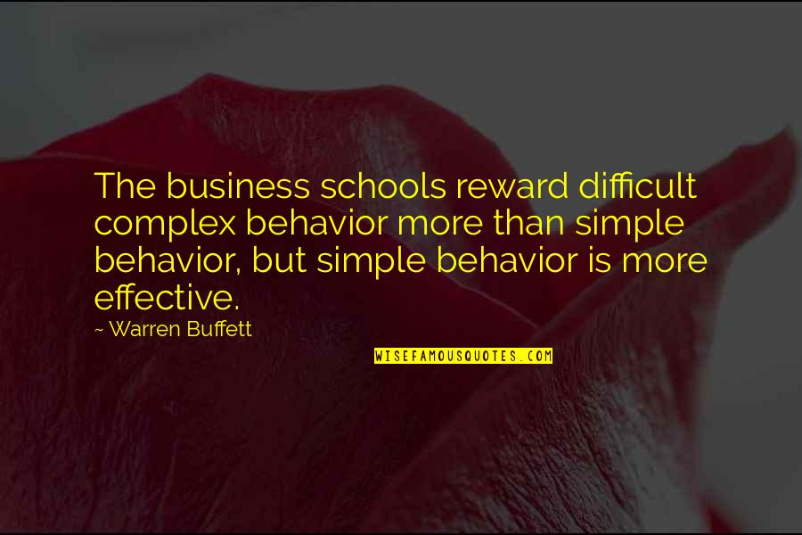 More Difficult Than Quotes By Warren Buffett: The business schools reward difficult complex behavior more