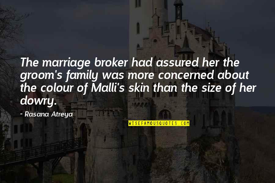 More Than Family Quotes By Rasana Atreya: The marriage broker had assured her the groom's