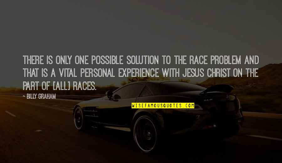 More Than Friends Picture Quotes By Billy Graham: There is only one possible solution to the