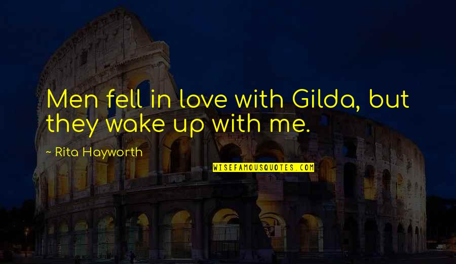 More Than Friends Picture Quotes By Rita Hayworth: Men fell in love with Gilda, but they