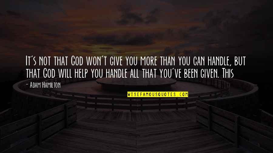 More You Give Quotes By Adam Hamilton: It's not that God won't give you more