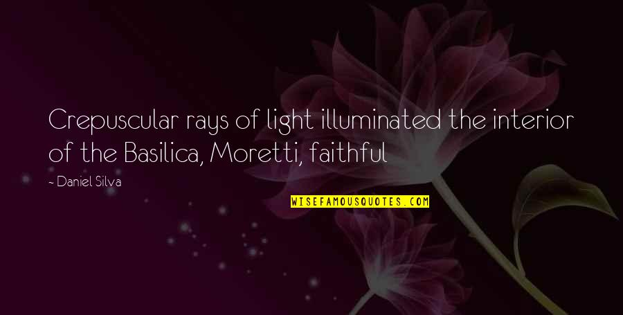 Moretti's Quotes By Daniel Silva: Crepuscular rays of light illuminated the interior of