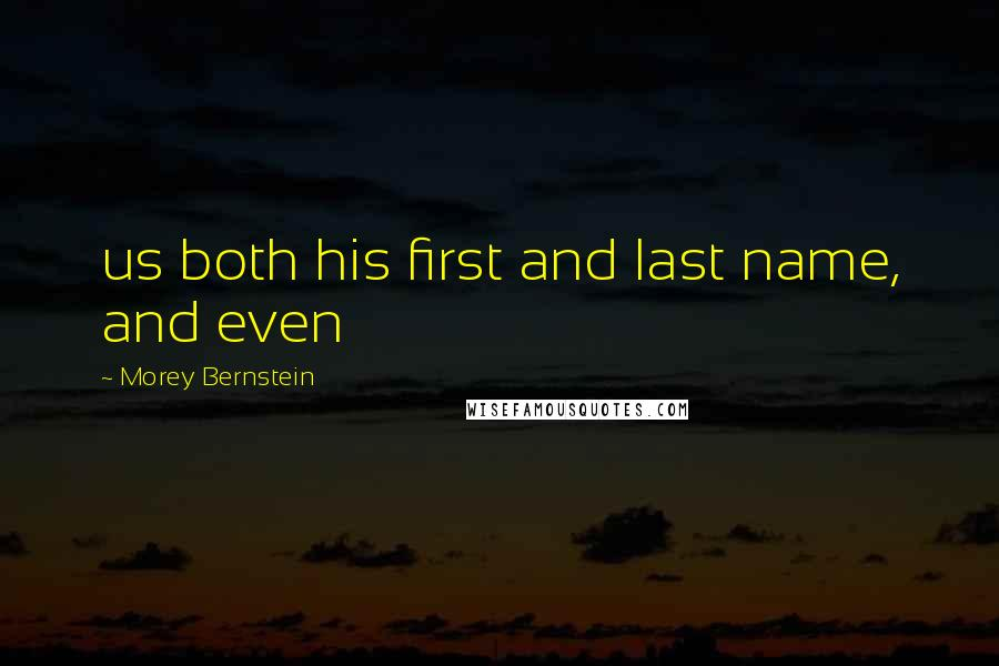 Morey Bernstein quotes: us both his first and last name, and even