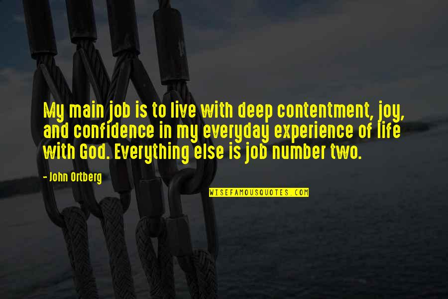 Morgon Quotes By John Ortberg: My main job is to live with deep