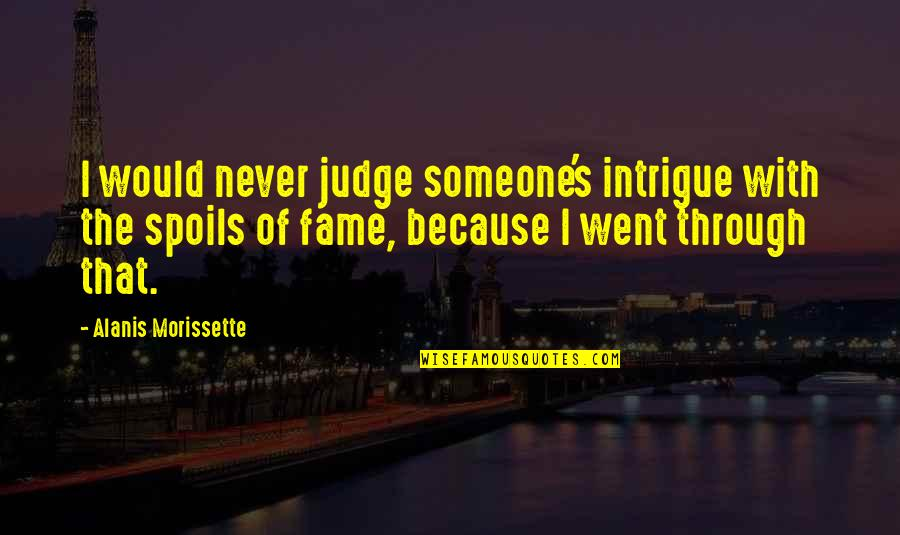 Morissette Quotes By Alanis Morissette: I would never judge someone's intrigue with the