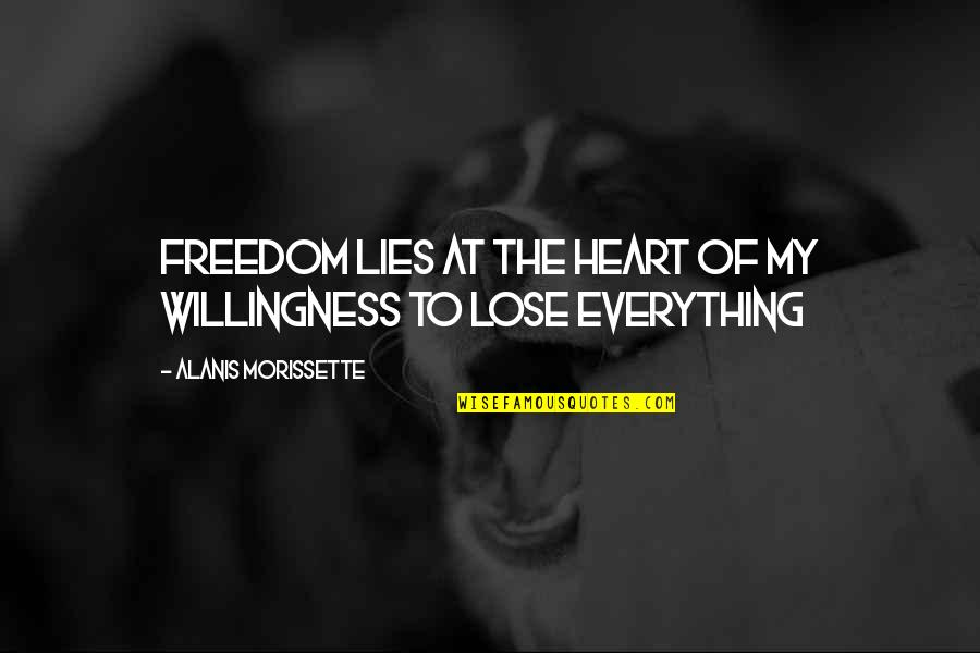Morissette Quotes By Alanis Morissette: Freedom lies at the heart of my willingness