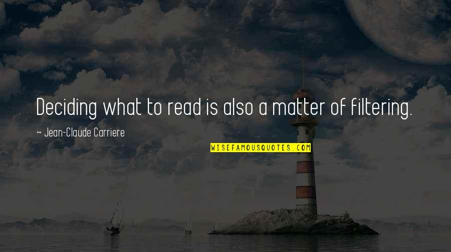 Morning Coffee Love Quotes By Jean-Claude Carriere: Deciding what to read is also a matter