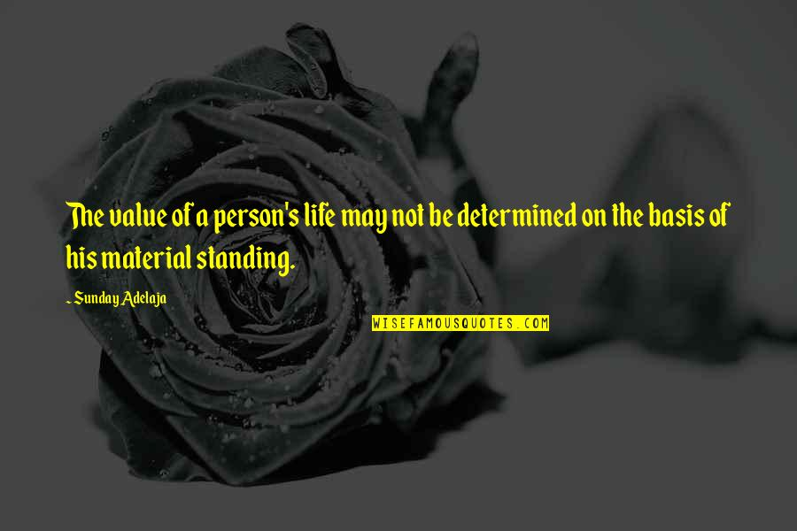 Morning Coffee Love Quotes By Sunday Adelaja: The value of a person's life may not