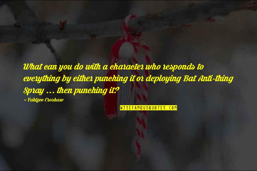 Morning Coffee Love Quotes By Yahtzee Croshaw: What can you do with a character who