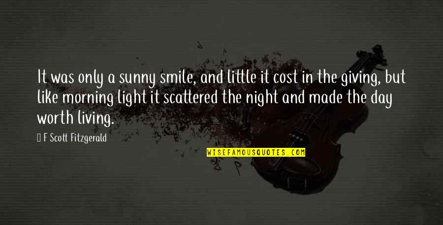 Morning Light Quotes By F Scott Fitzgerald: It was only a sunny smile, and little