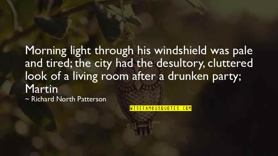 Morning Light Quotes By Richard North Patterson: Morning light through his windshield was pale and