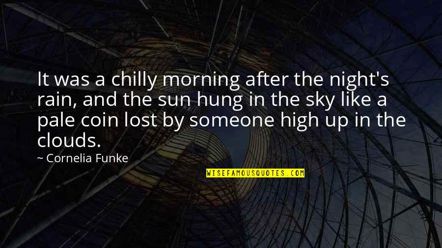 Morning Sun Quotes By Cornelia Funke: It was a chilly morning after the night's