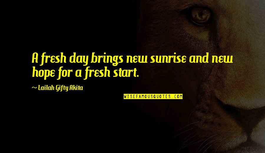 Morning Sun Quotes By Lailah Gifty Akita: A fresh day brings new sunrise and new