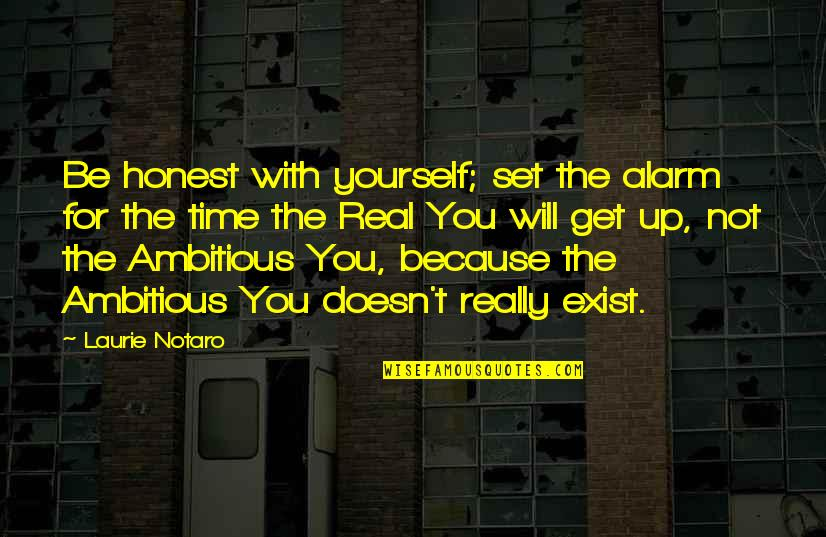 Mornings Funny Quotes By Laurie Notaro: Be honest with yourself; set the alarm for