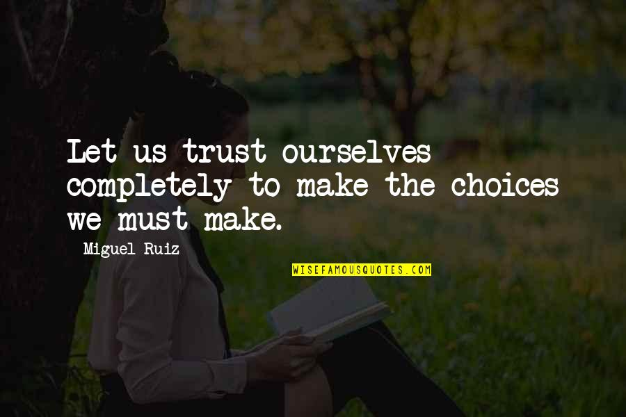 Morningstar Canada Stock Quotes By Miguel Ruiz: Let us trust ourselves completely to make the