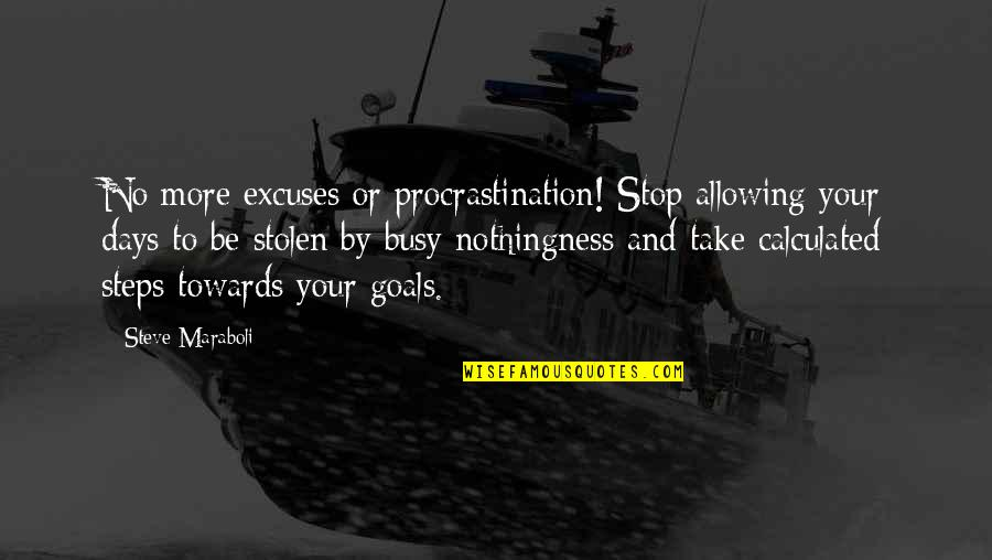 Morrowind Level Quotes By Steve Maraboli: No more excuses or procrastination! Stop allowing your